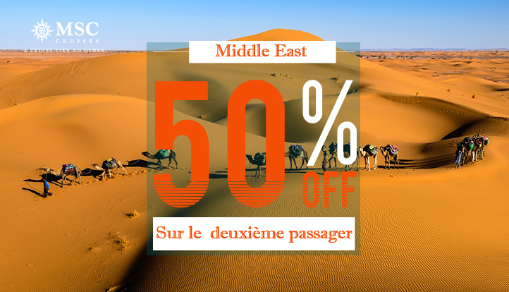 SPECIAL Moyen-Orient  -50% 2°nd PAX by MSC