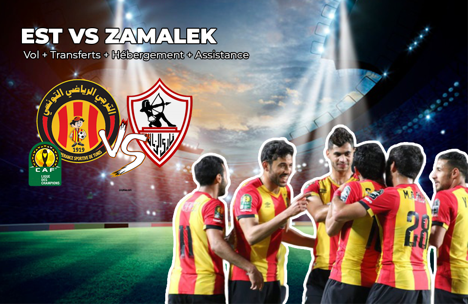 FINALE CHAMPIONS LEAGUE EST VS ZAMALEK